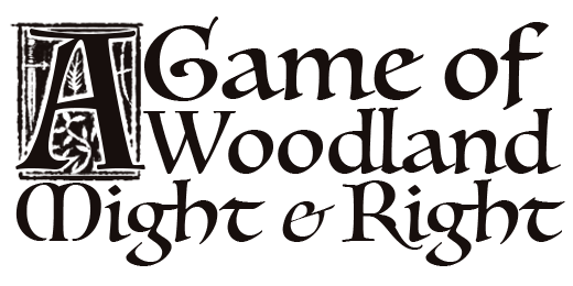A Game of Woodland Might & Right