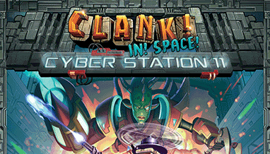 Clank! In! Space! CYBER STATION 11 is your next larceny target!